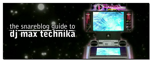 The Snareblog Guide to DJ Max Technika